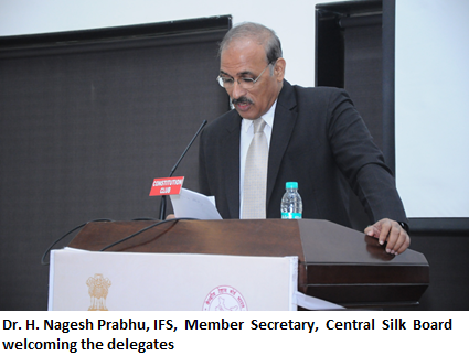 Dr. H. Nagesh Prabhu, IFS, Member Secretary, Central Silk Board welcoming the delegates